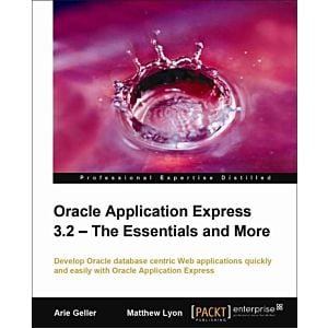 Oracle Application Express 3.2 - The Essentials and More