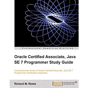 Oracle Certified Associate Java Se 7 Programmer Study Guide Packt