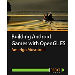 Building Android Games with OpenGL ES [Video]