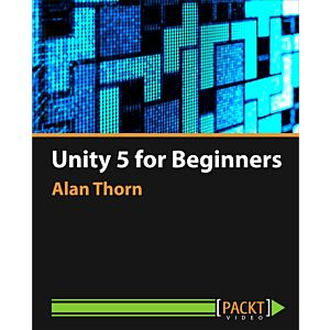 Unity 5 for Beginners [Video]