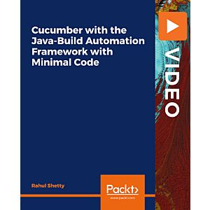 Cucumber with the Java-Build Automation Framework with Minimal Code [Video]