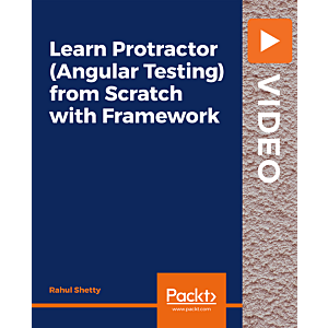 Learn Protractor (Angular Testing) from Scratch with Framework [Video]