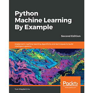 Python Machine Learning By Example - Second Edition