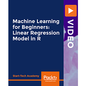 Machine Learning for Beginners: Linear Regression Model in R [Video]
