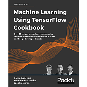 Machine Learning Using TensorFlow Cookbook