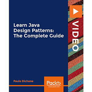 Learn Java Design Patterns: The Complete Guide [Video]