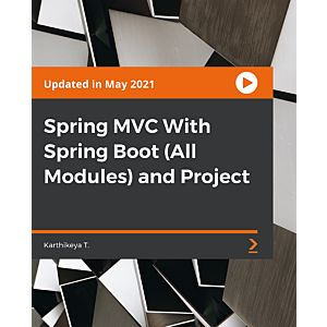 Spring MVC With Spring Boot (All Modules) and Project [Video]
