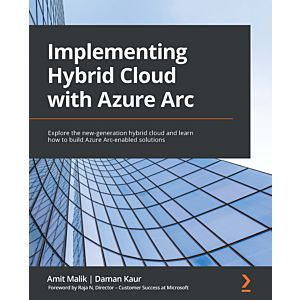 Implementing Hybrid Cloud with Azure Arc