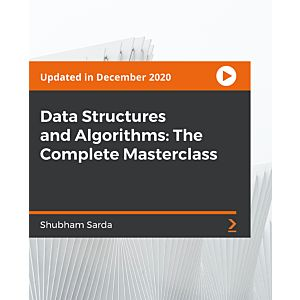 Data Structures and Algorithms: The Complete Masterclass [Video]