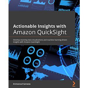 Actionable Insights with Amazon QuickSight