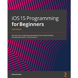 iOS 15 Programming for Beginners - Sixth Edition