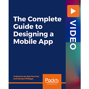 The Complete Guide to Designing a Mobile App [Video]