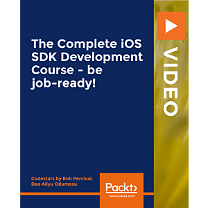 The Complete iOS SDK Development Course - be job-ready! [Video]