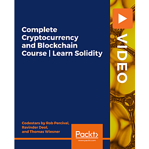 Complete Cryptocurrency and Blockchain Course   Learn Solidity [Video]