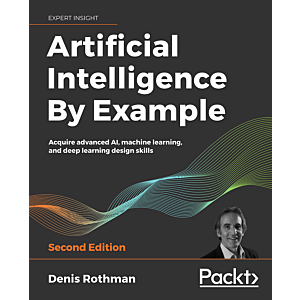 Artificial Intelligence By Example - Second Edition
