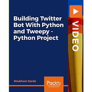 Building Twitter Bot With Python and Tweepy - Python Project [Video]