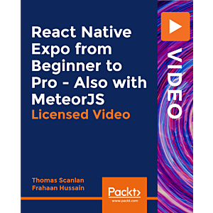 React Native Expo from Beginner to Pro - Also with MeteorJS [Video]