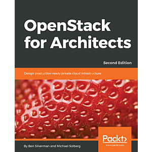 OpenStack for Architects - Second Edition