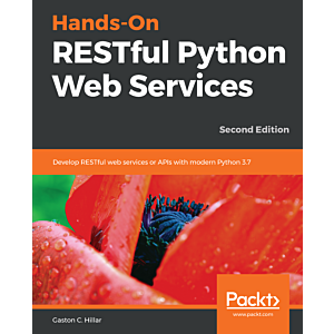 Hands-On RESTful Python Web Services - Second Edition