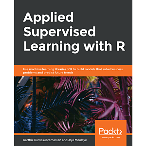 Applied Supervised Learning with R
