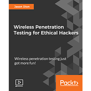 Wireless Penetration Testing for Ethical Hackers [Video]