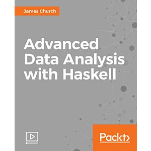Advanced Data Analysis with Haskell [Video]