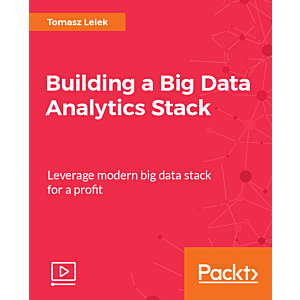 Building a Big Data Analytics Stack [Video]