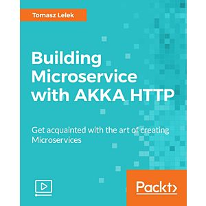 Building Microservice with AKKA HTTP [Video]