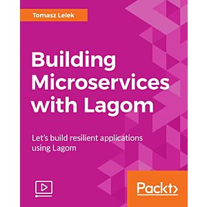 Building Microservices with Lagom [Video]