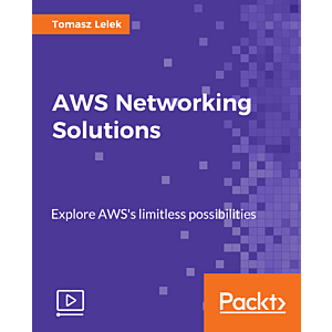 AWS Networking Solutions [Video]