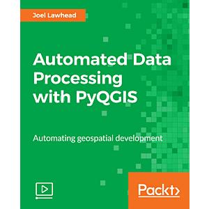 Automated Data Processing with PyQGIS [Video]