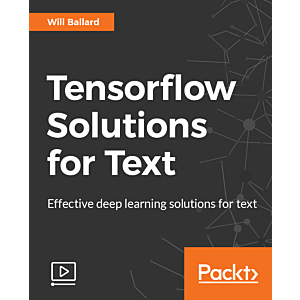 Tensorflow Solutions for Text [Video]