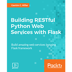 Building RESTful Python Web Services with Flask [Video]
