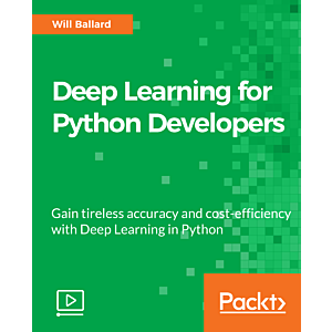 Deep Learning for Python Developers [Video]