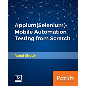Appium(Selenium)-Mobile Automation Testing from Scratch [Video]