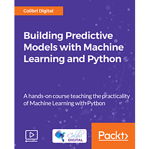 Building Predictive Models with Machine Learning and Python [Video]