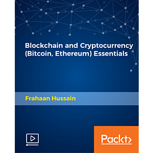 Blockchain and Cryptocurrency (Bitcoin, Ethereum) Essentials [Video]