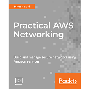 Practical AWS Networking [Video]