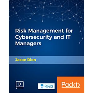 Risk Management for Cybersecurity and IT Managers [Video]