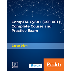 CompTIA CySA+ (CS0-001): Complete Course and Practice Exam [Video]