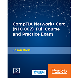 CompTIA Network+ Cert (N10-007): Full Course and Practice Exam [Video]