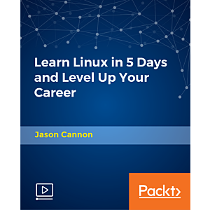 Learn Linux in 5 Days and Level Up Your Career [Video]
