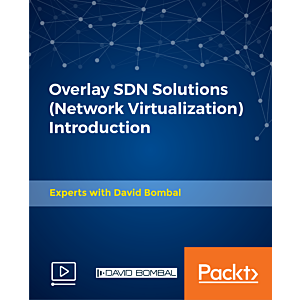 Overlay SDN Solutions (Network Virtualization) Introduction [Video]
