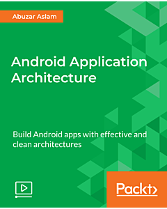 Android Application Architecture [Video]