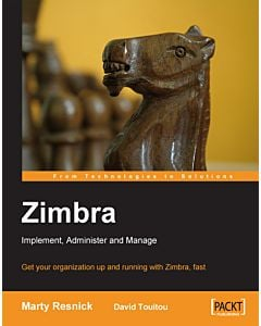Zimbra: Implement, Administer and Manage