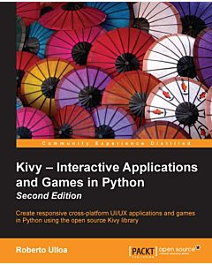 Kivy - Interactive Applications and Games in Python - Second Edition