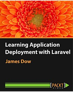 Learning Application Deployment with Laravel [Video]