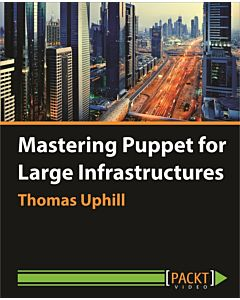 Mastering Puppet for Large Infrastructures [Video]
