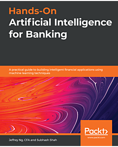 Hands-On Artificial Intelligence for Banking