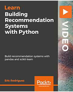 Building Recommendation Systems with Python [Video]